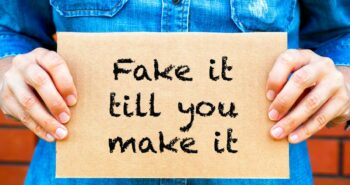 5 Compelling Reasons To Fake It Till You Make